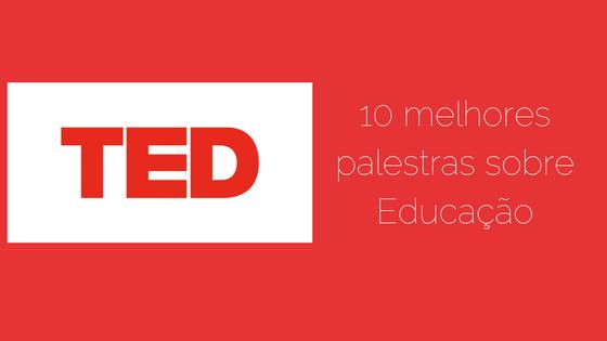 10 TED Talks sobre Educação que todo mundo deveria assistir!