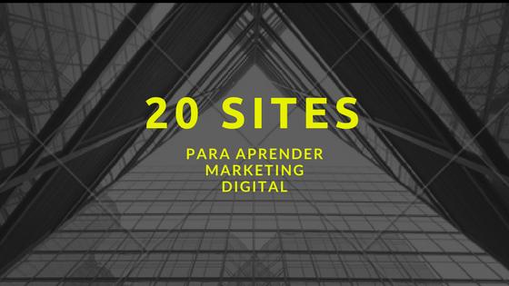 20 sites para aprender Marketing Digital