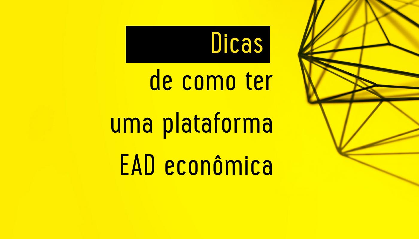 5 dicas de como criar uma plataforma EAD econômica