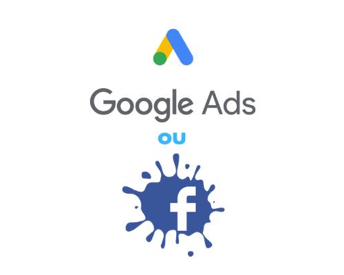 Facebook Ads ou Google Ads – qual é o melhor investimento para cursos online?
