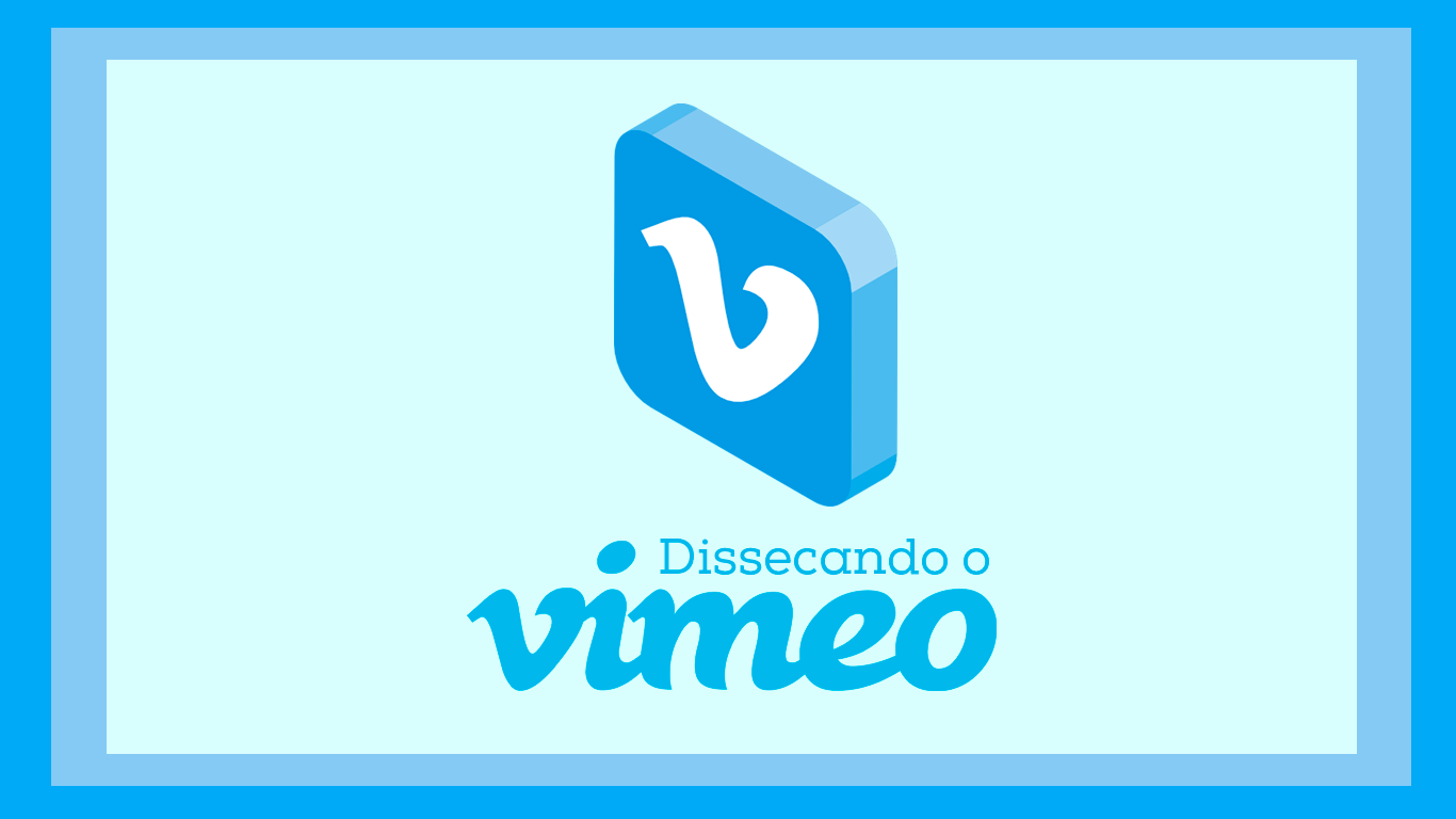 Dissecando o Vimeo